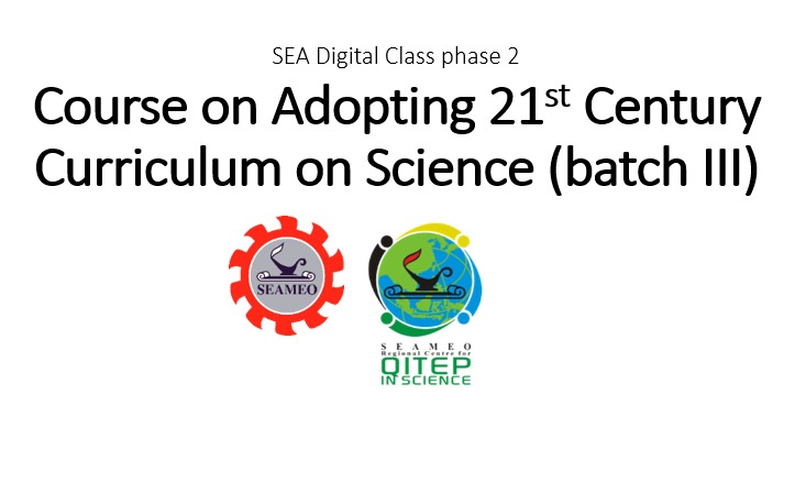 Course on Adopting 21st Century Curriculum on Science STEM_SEAQIS